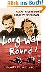 Long Way Round: Der wilde Ritt um die...