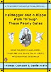 Heidegger and a Hippo Walk Through Th...