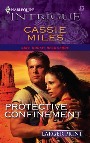 Protective Confinement (Harlequin Intrigue), CASSIE MILES