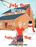 Jack the Brave Conquers the Snow (1479717134) by Jennifer Egan