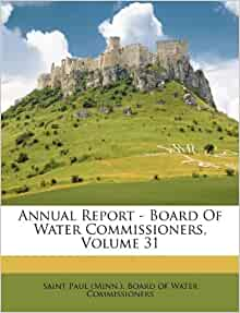Annual Report Board Of Water Commissioners Volume 31