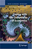 Coping with the Complexity of Economics (New Economic Windows)