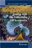 Coping with the Complexity of Economics (New Economic Windows)