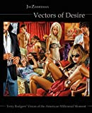 Vectors of Desire: Terry Rodgers Vision of the American Millennial Moment