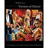 "Vectors of Desire: Terry Rodgers' Vision of the American Millennial Momentvon ""Jim Zimmerman"""