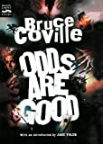 Odds Are Good: An Oddly Enough and Odder Than Ever Omnibus (0152057161) by Coville, Bruce
