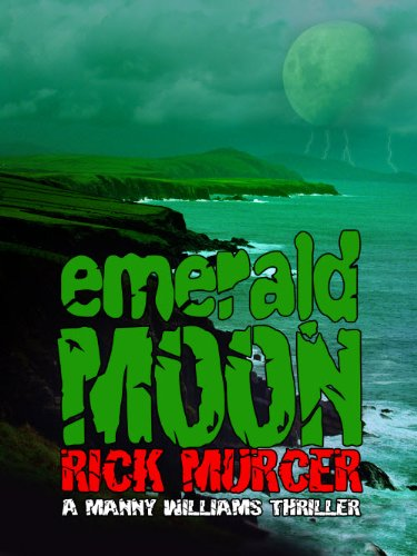 Emerald Moon (The third Manny Williams Thriller)