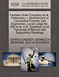 Farmers Grain Company et al., Petitioners, v. Brotherhood of Locomotive Firemen and Enginemen, Local Lodge No. 926 et al. U.S. Supreme Court Transcript of Record with Supporting Pleadings