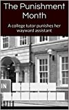 img - for The Punishment Month: A college tutor punishes her wayward assistant book / textbook / text book