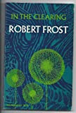 In the Clearing (0030867444) by Frost, Robert