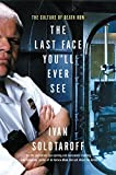 img - for The Last Face You'll Ever See: The Culture of Death Row by Ivan Solotaroff (2002-12-01) book / textbook / text book