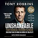 Unshakeable: Your Financial Freedom Playbook Audiobook by Tony Robbins Narrated by Tony Robbins, Jeremy Bobb