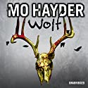 Wolf (       UNABRIDGED) by Mo Hayder Narrated by Jot Davies