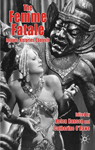 The Femme Fatale: Images, Histories, Contexts