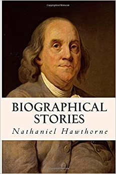 biographical essay on nathaniel hawthorne Bibliography lists 3 sources filename: ligeiawps nathaniel hawthorne's 'the  celestial railroad' / connection with american culture [ send me this essay .