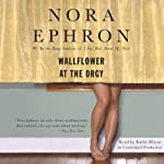 Wallflower at the Orgy | Nora Ephron