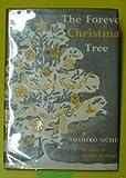 Forever Christmas Tree (0684127040) by Yoshiko Uchida