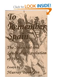 To Remember Spain The Anarchist and Syndicalist Revolution of 1936 - Murray Bookchin