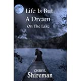 Life is But a Dream: On the Lake (Grace Adams Series) ~ Cheryl Shireman