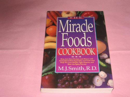 The Miracle Foods Cookbook: Easy, Low-Cost Recipes and Menus