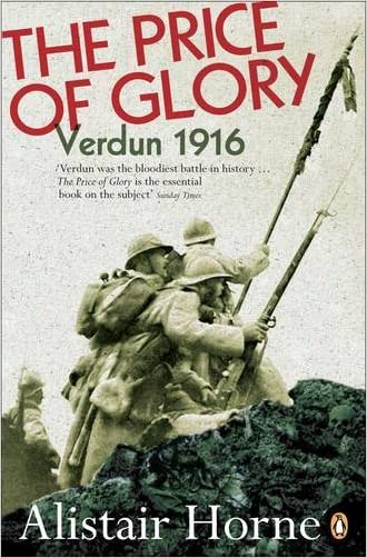 The Price of Glory: Verdun 1916 written by Alistair Horne