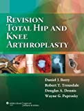 img - for Revision Total Hip and Knee Arthroplasty book / textbook / text book