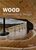 Wood Architecture &amp; Design