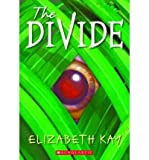 Elizabeth Kay THE DIVIDE [The Divide ] BY Kay, Elizabeth(Author)Paperback 01-Jun-2007