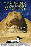 img - for The Sphinx Mystery: The Forgotten Origins of the Sanctuary of Anubis book / textbook / text book