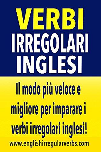 Verbi Irregolari Inglesi Il modo più veloce e migliore per imparare i verbi irregolari inglesi PDF