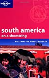 Sandra Bao South America on a Shoestring (Lonely Planet Shoestring Guide)