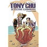 Tony Chu D�tective Cannibale T02 Go�t paradispar John Layman