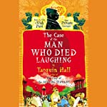 The Case of the Man Who Died Laughing (       UNABRIDGED) by Tarquin Hall Narrated by Sam Dastor