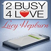 2 Busy 4 Love | [Lucy Hepburn]