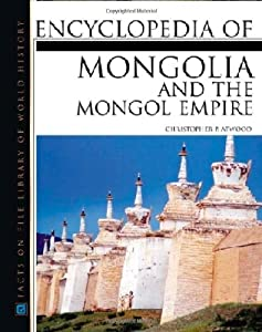 Encyclopedia of Mongolian and the Mongol Empire ...