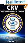 CRV - Controlled Remote Viewing: Coll...