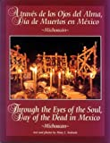 img - for By Mary J. Andrade - Through the Eyes of the Soul, Day of the Dead in Mexico - Michoac (2nd Edition) (1905-07-06) [Paperback] book / textbook / text book