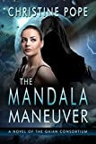 The Mandala Maneuver (The Gaian Consortium Series Book 4)