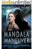 The Mandala Maneuver (The Gaian Consortium Series Book 4)