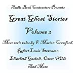 Great Ghost Stories - Volume 2 | F. Marion Crawford,Robert Louis Stevenson,Joseph Le Fanu,Elizabeth Gaskell,Oscar Wilde