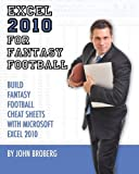 Excel 2010 for Fantasy Football: 8 Steps to Custom Fantasy Football Cheat Sheets with Microsoft Excel 2010