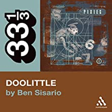 The Pixies' Doolittle (33 1/3 Series) Audiobook by Ben Sisario Narrated by Oliver Wyman