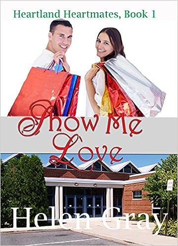 Show Me Love (A Christian contemporary romance) (Heartland Heartmates Book 1)