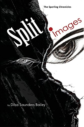 Book: The Sperling Chronicles - Split Images by Dilsa Saunders Bailey