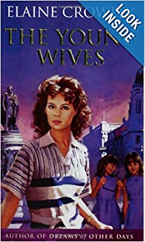 The Young Wives: Elaine Crowley: 9780752848099: Amazon.com: Books