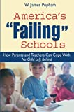 America's Failing Schools: How Parents and Teachers Can Cope With No Child Left Behind