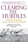 img - for Clearing the Hurdles: Women Building High-Growth Businesses (Financial Times Prentice Hall Books) book / textbook / text book
