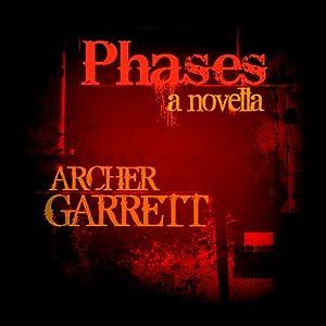 Phases | [Archer Garrett]