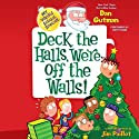 My Weird School Special: Deck the Halls, We're Off the Walls! (       UNABRIDGED) by Dan Gutman Narrated by Andy Paris
