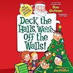 My Weird School Special: Deck the Halls, We're Off the Walls! | Dan Gutman